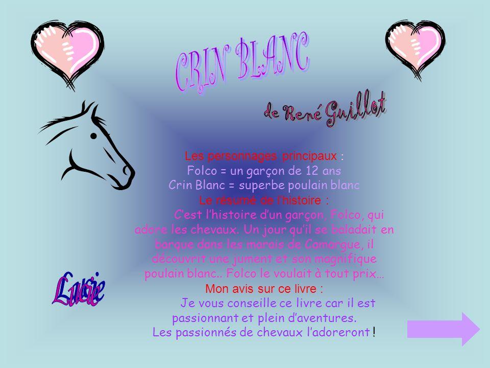 CRIN BLANC Lucie de René Guillot Les personnages principaux :