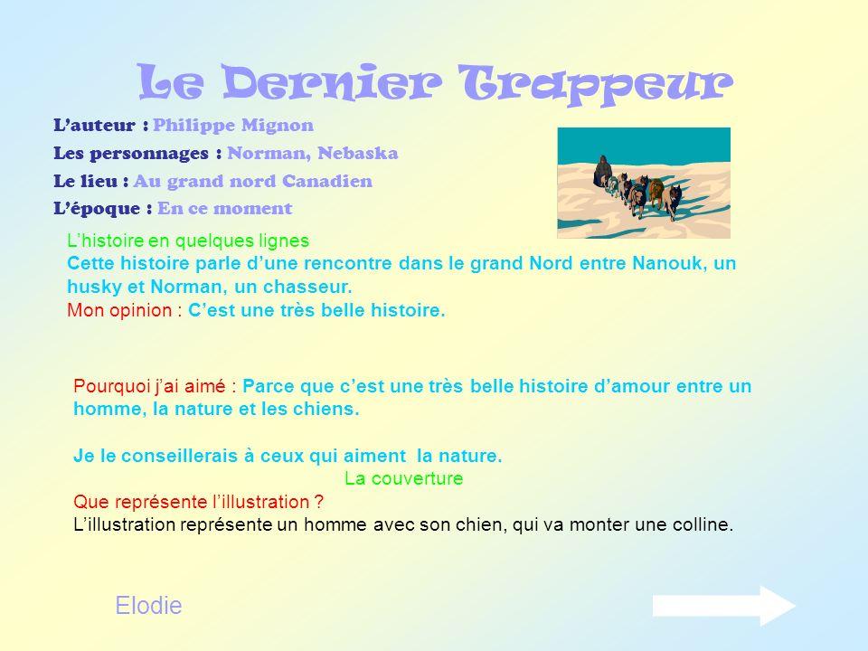 Le Dernier Trappeur Elodie L'auteur : Philippe Mignon