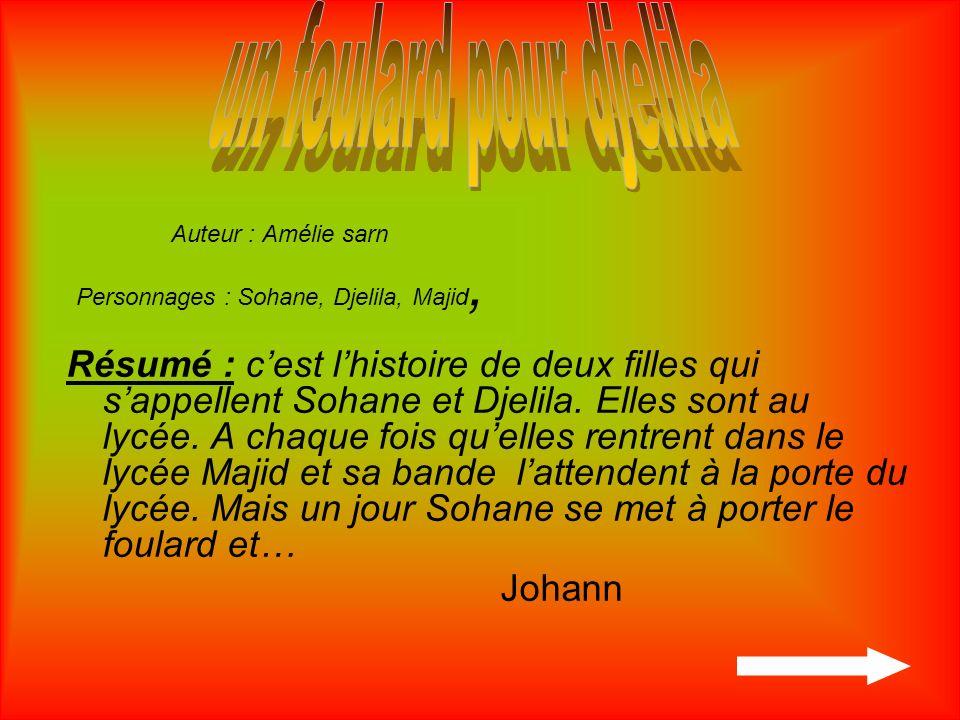 Auteur : Amélie sarn Personnages : Sohane, Djelila, Majid,