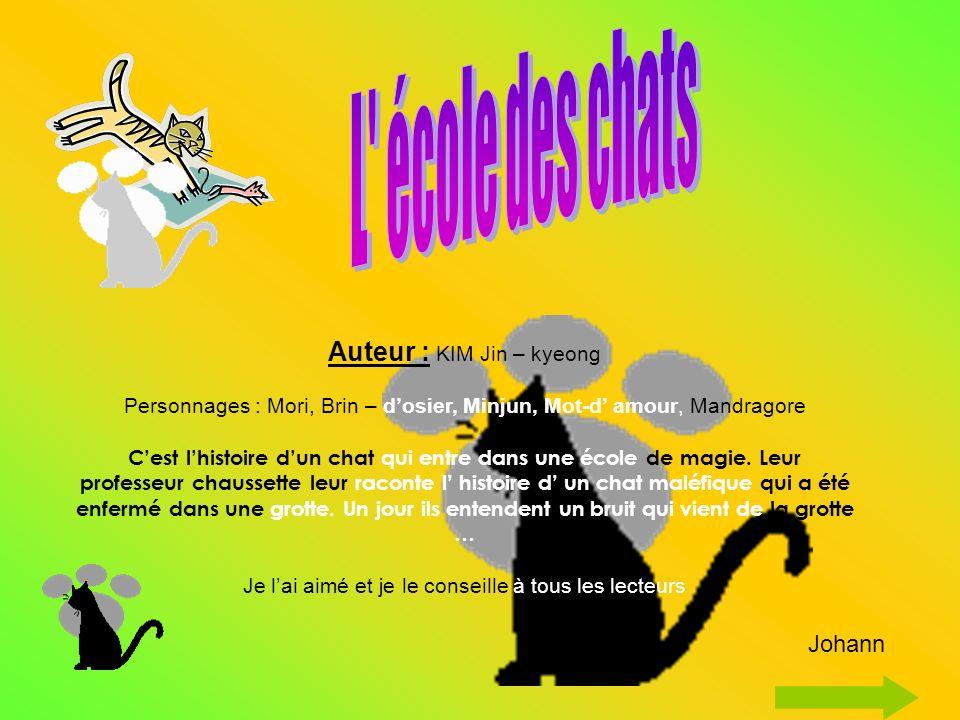 L école des chats Auteur : KIM Jin – kyeong Johann
