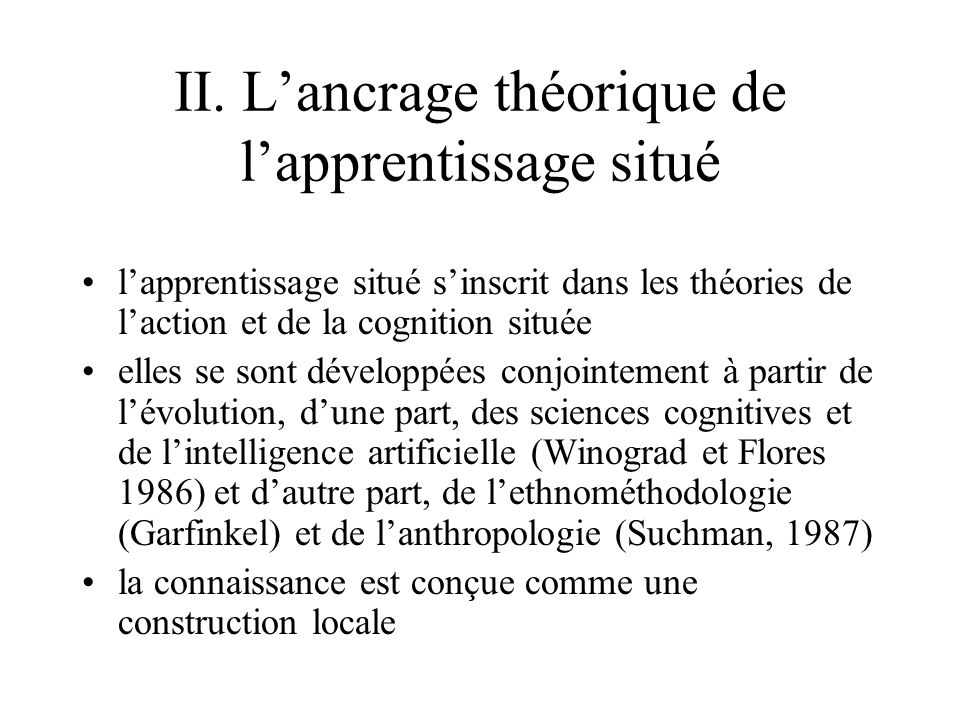 II. L'ancrage théorique de l'apprentissage situé