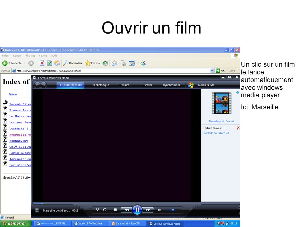 Ouvrir un filmUn clic sur un film le lance automatiquement avec windows media player.