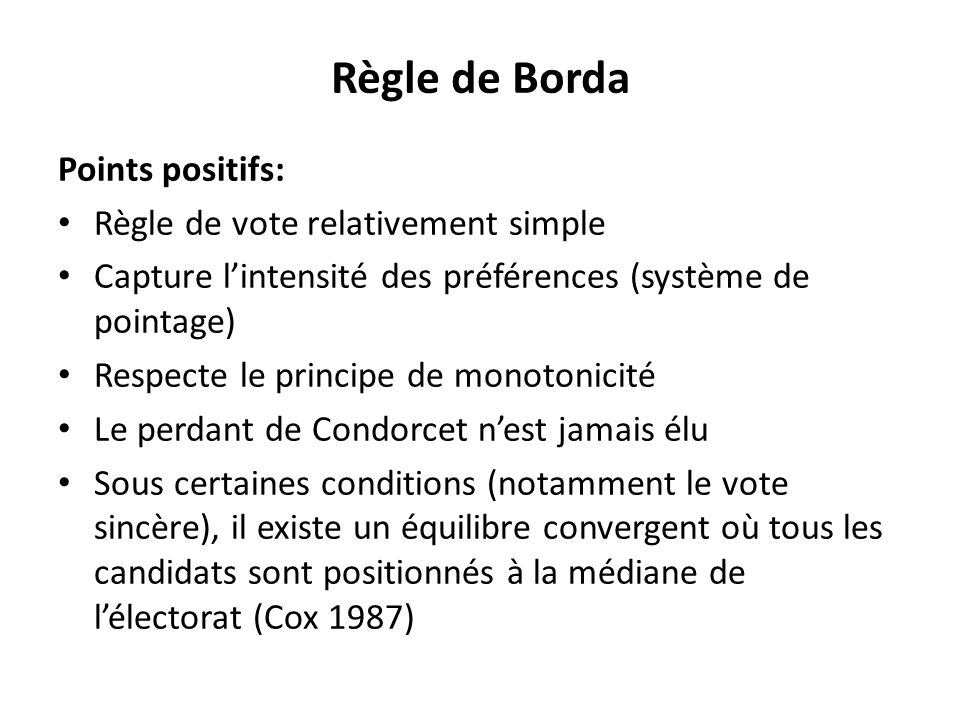 Règle de Borda Points positifs: Règle de vote relativement simple
