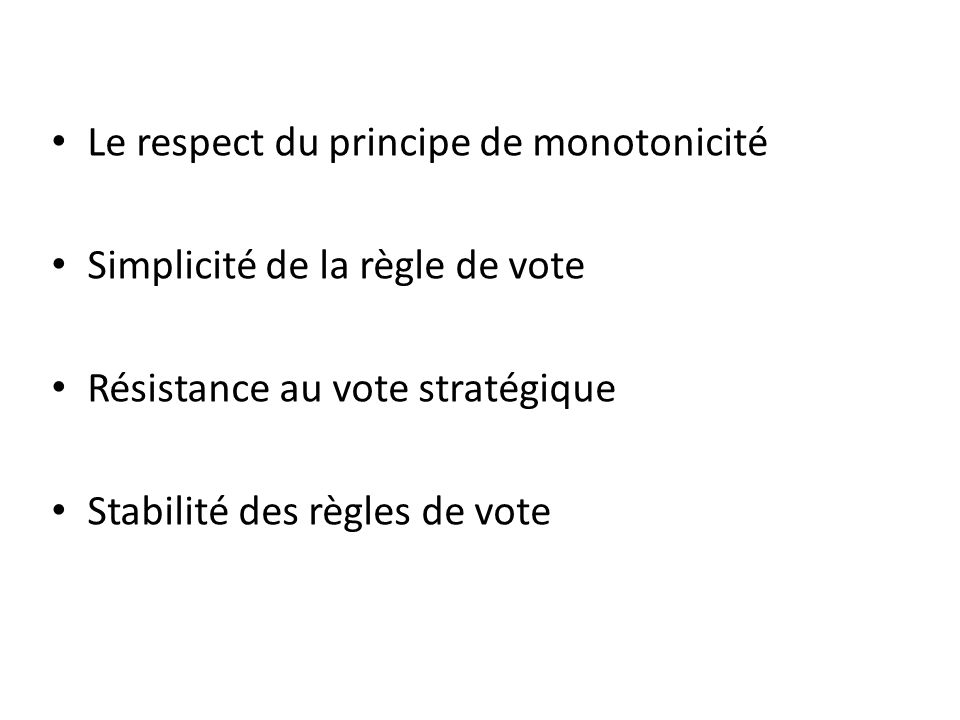 Le respect du principe de monotonicité