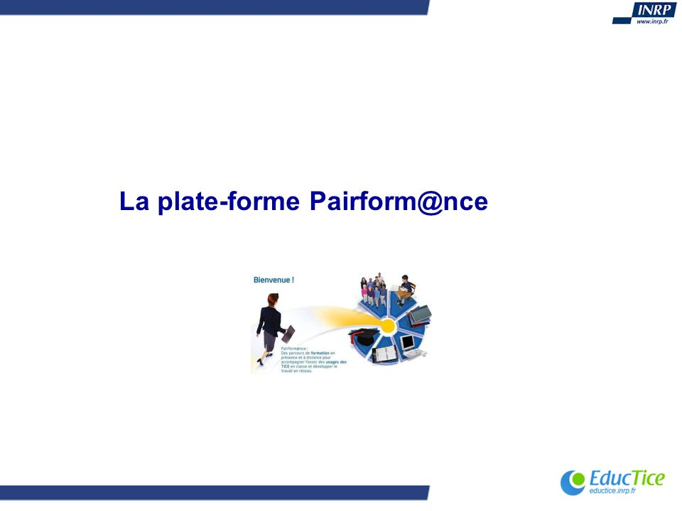 La plate-forme Pairform@nce