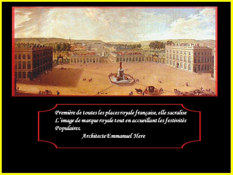 Première de toutes les places royale française, elle sacralise