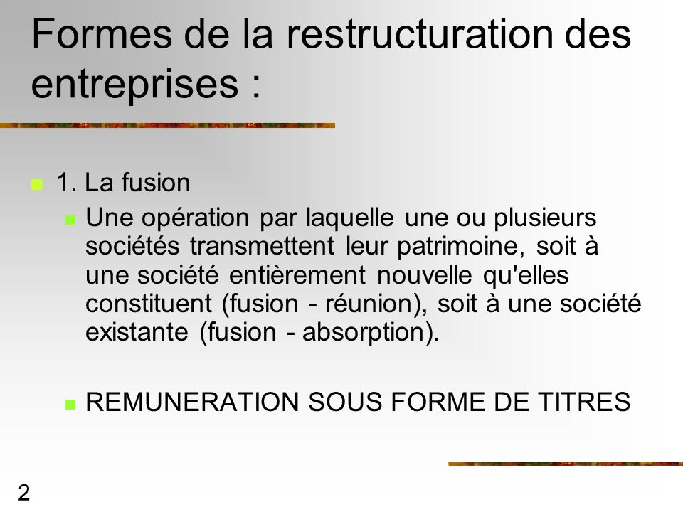 Formes de la restructuration des entreprises :