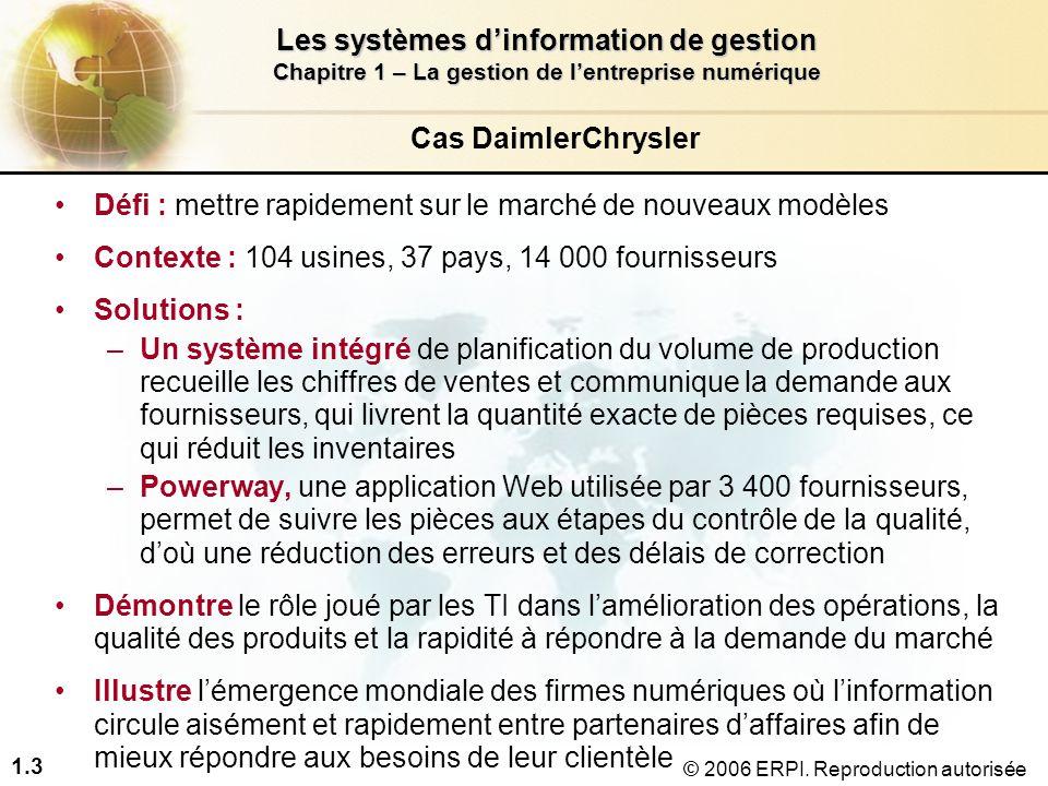 Cas DaimlerChrysler Défi : mettre rapidement sur le marché de nouveaux modèles. Contexte : 104 usines, 37 pays, 14 000 fournisseurs.