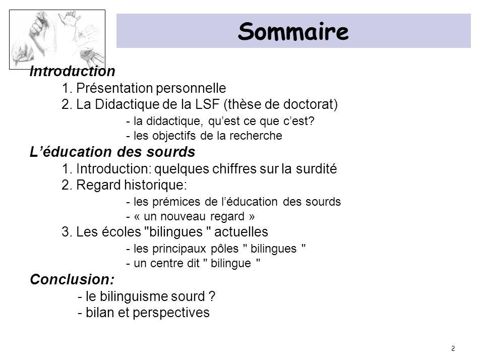 Sommaire Introduction L'éducation des sourds Conclusion: