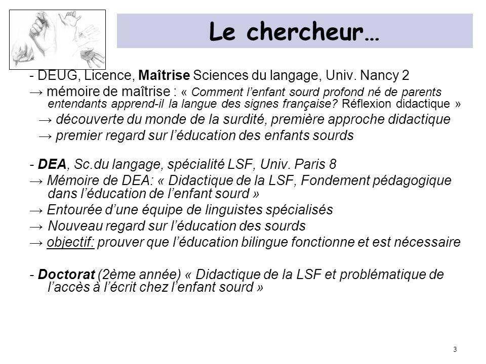 Le chercheur… - DEUG, Licence, Maîtrise Sciences du langage, Univ. Nancy 2.