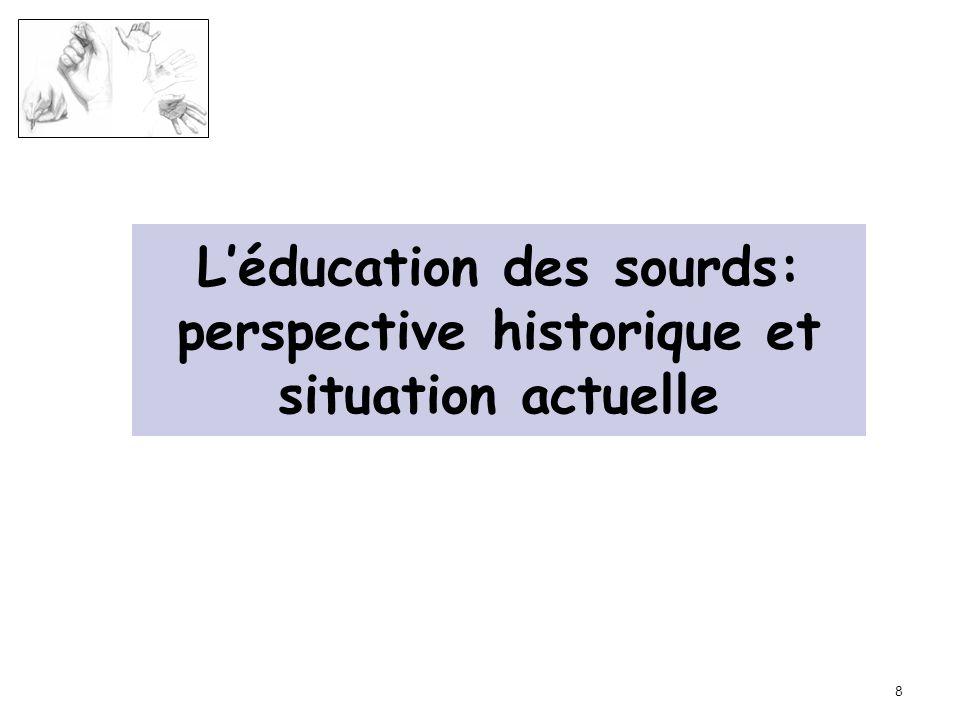 L'éducation des sourds: perspective historique et situation actuelle