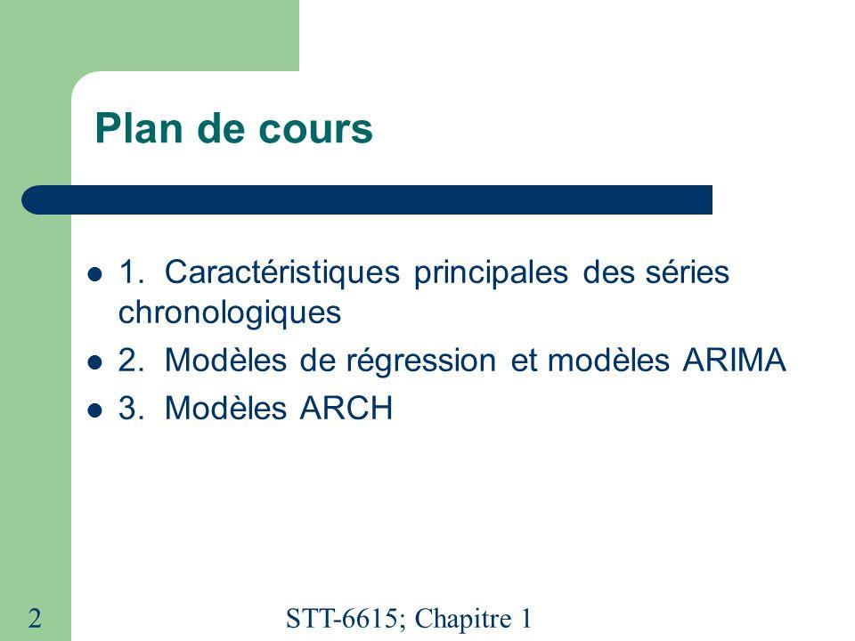 Plan de cours 1. Caractéristiques principales des séries chronologiques. 2. Modèles de régression et modèles ARIMA.