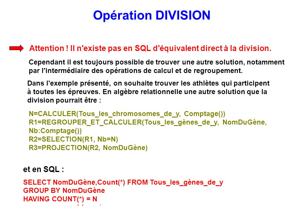 Attention ! Il n existe pas en SQL d équivalent direct à la division.