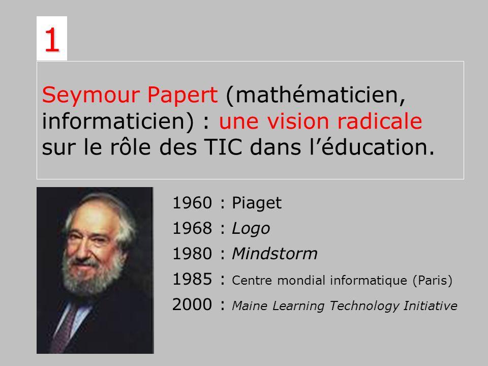 1 Seymour Papert (mathématicien, informaticien) : une vision radicale sur le rôle des TIC dans l'éducation.
