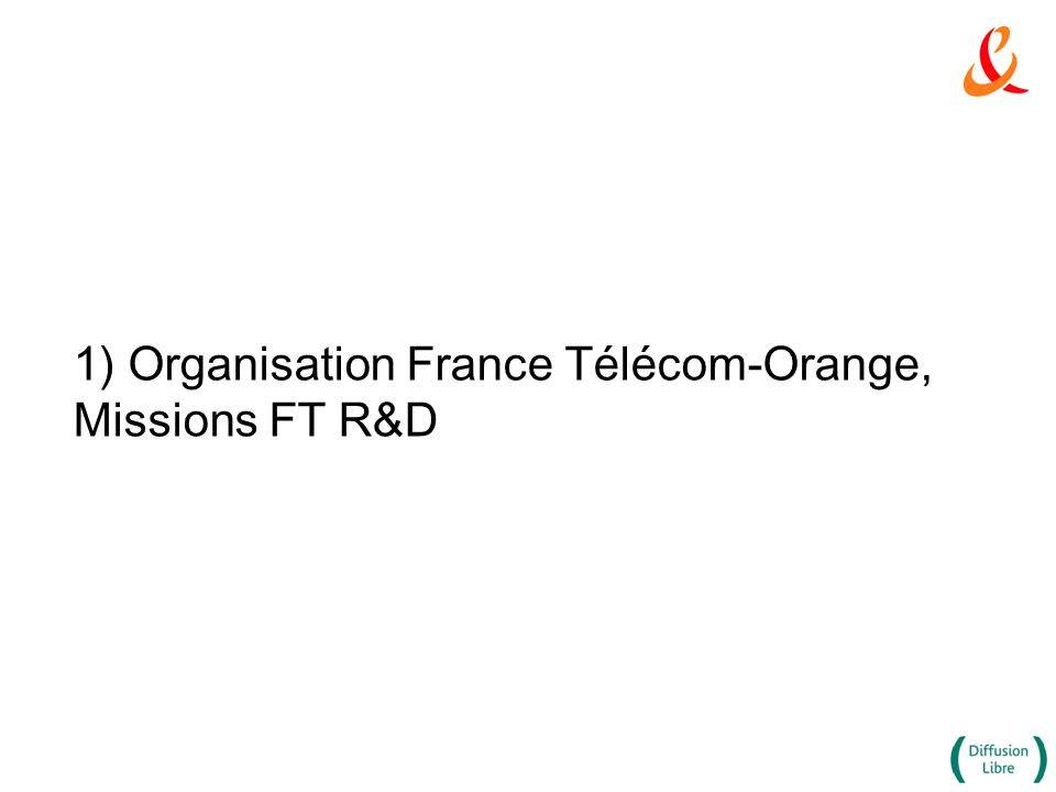 1) Organisation France Télécom-Orange,