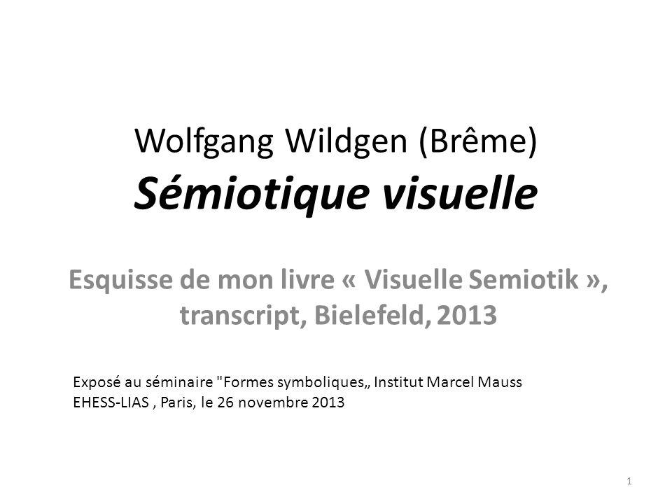 Wolfgang Wildgen (Brême) Sémiotique visuelle