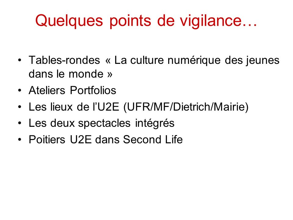 Quelques points de vigilance…