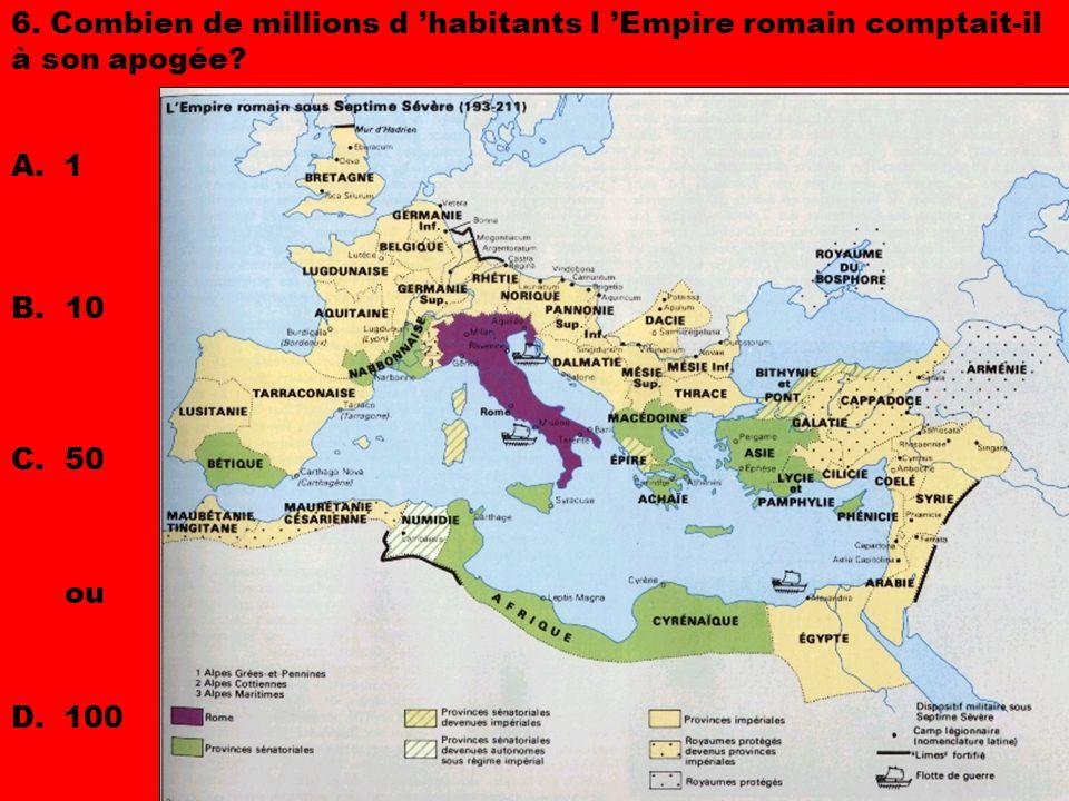 6. Combien de millions d 'habitants l 'Empire romain comptait-il à son apogée