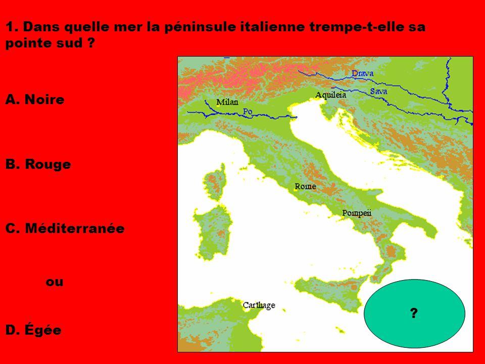 1. Dans quelle mer la péninsule italienne trempe-t-elle sa pointe sud