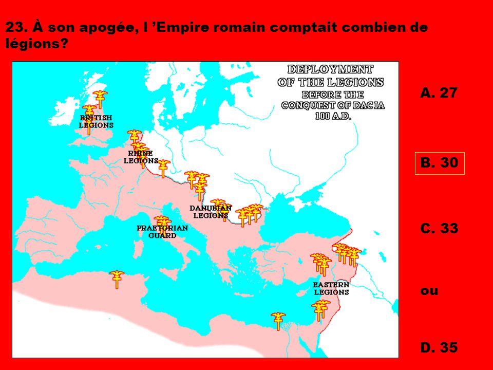 23. À son apogée, l 'Empire romain comptait combien de légions