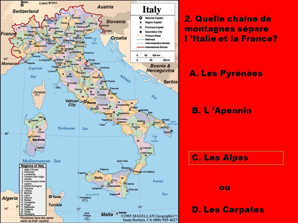 2. Quelle chaîne de montagnes sépare l 'Italie et la France