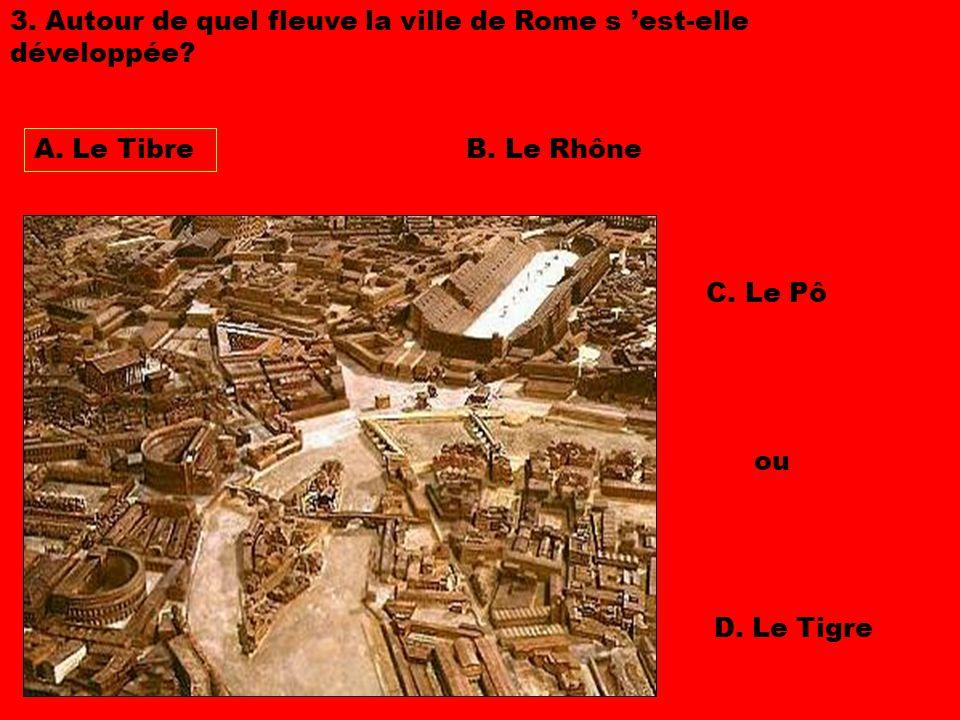 3. Autour de quel fleuve la ville de Rome s 'est-elle développée