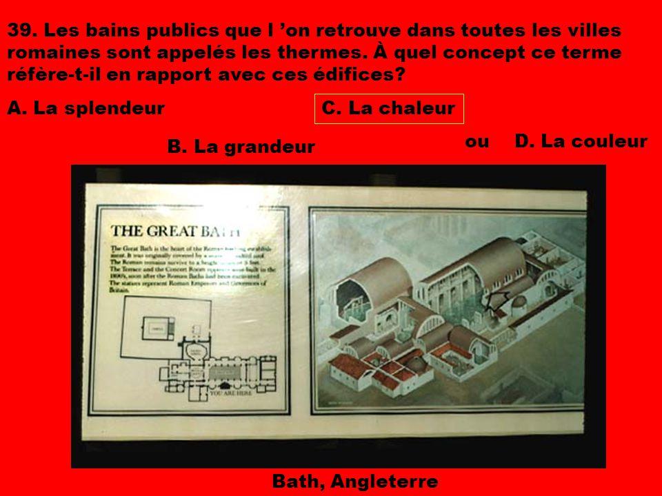 39. Les bains publics que l 'on retrouve dans toutes les villes romaines sont appelés les thermes. À quel concept ce terme réfère-t-il en rapport avec ces édifices