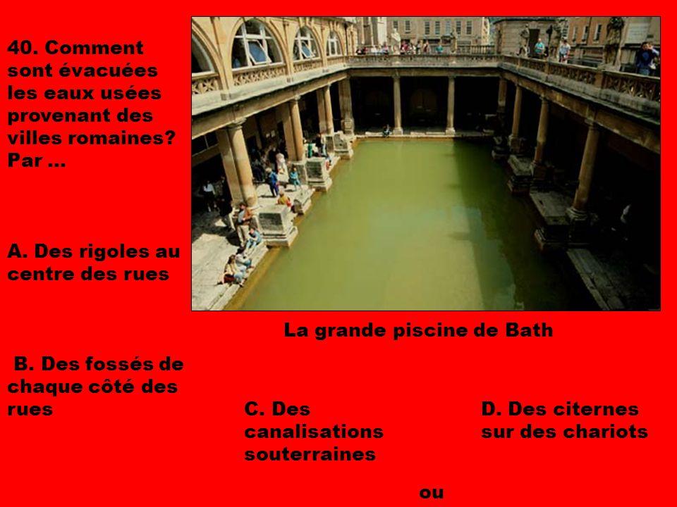40. Comment sont évacuées les eaux usées provenant des villes romaines