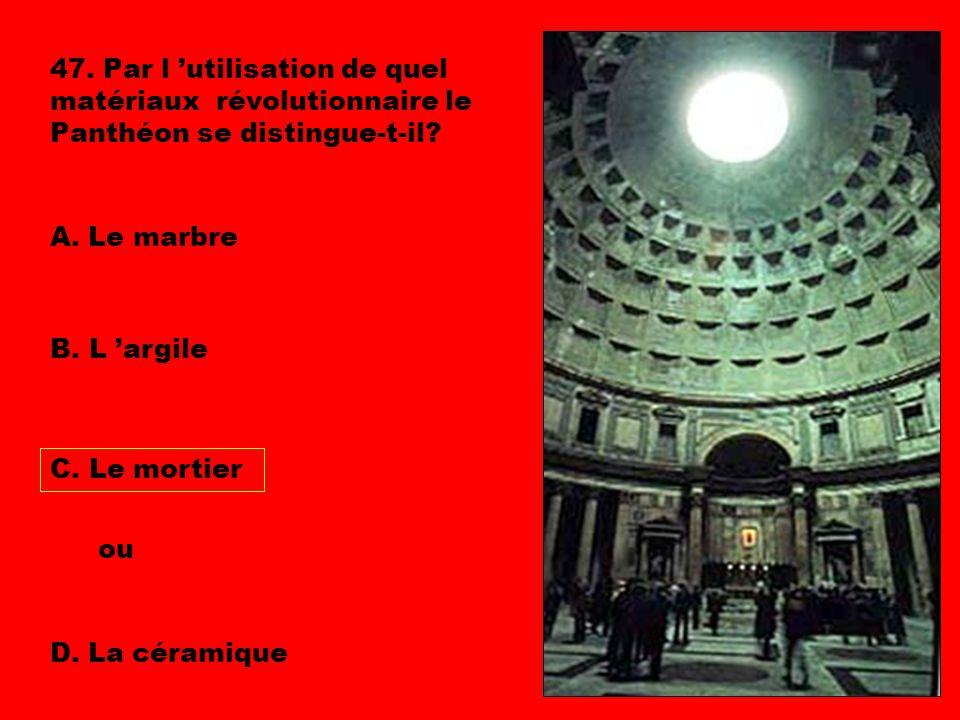 47. Par l 'utilisation de quel matériaux révolutionnaire le Panthéon se distingue-t-il
