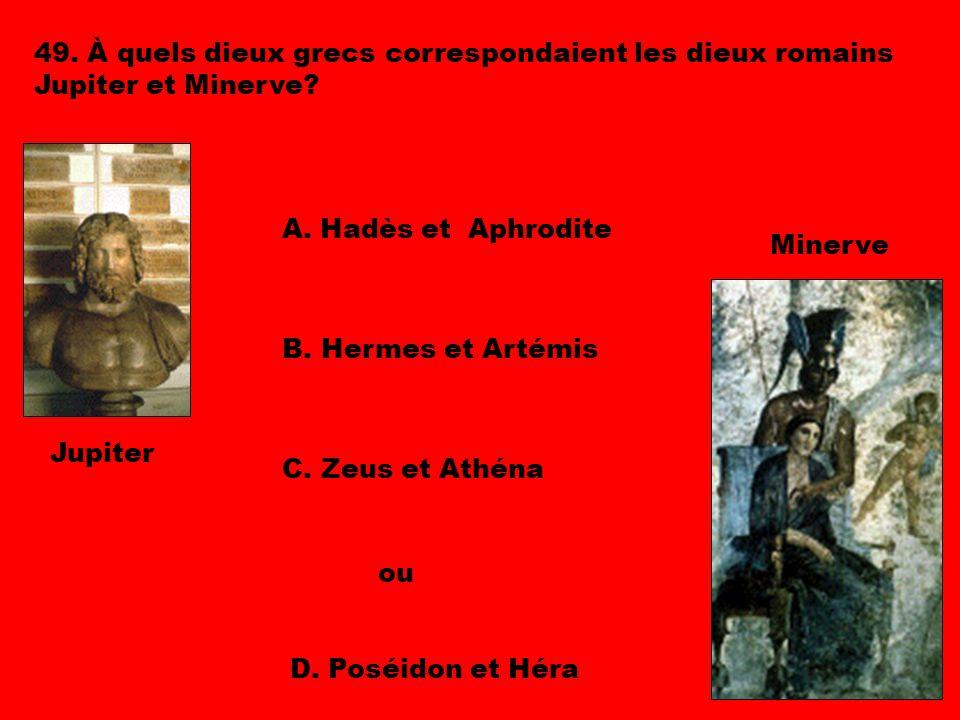 49. À quels dieux grecs correspondaient les dieux romains Jupiter et Minerve