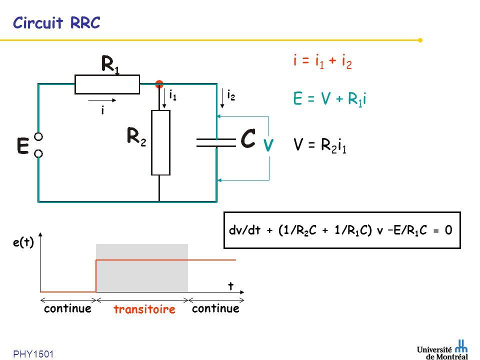 Circuit RRC i = i1 + i2 E = V + R1i V = R2i1 V i i1 i2