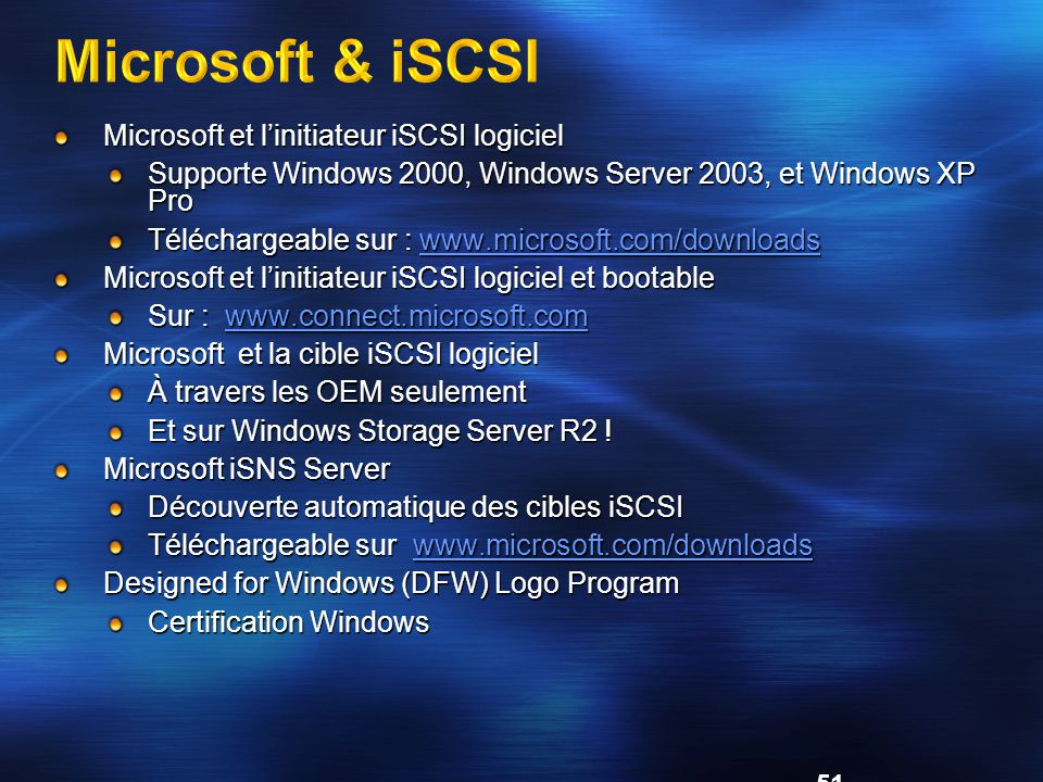 Microsoft & iSCSI Microsoft et l'initiateur iSCSI logiciel