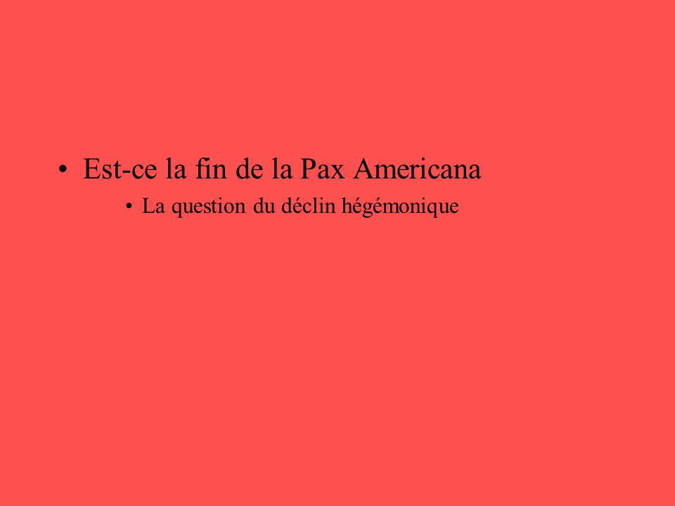 Est-ce la fin de la Pax Americana