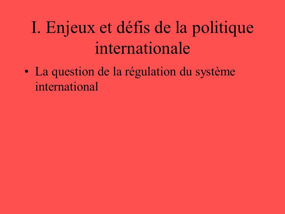 I. Enjeux et défis de la politique internationale