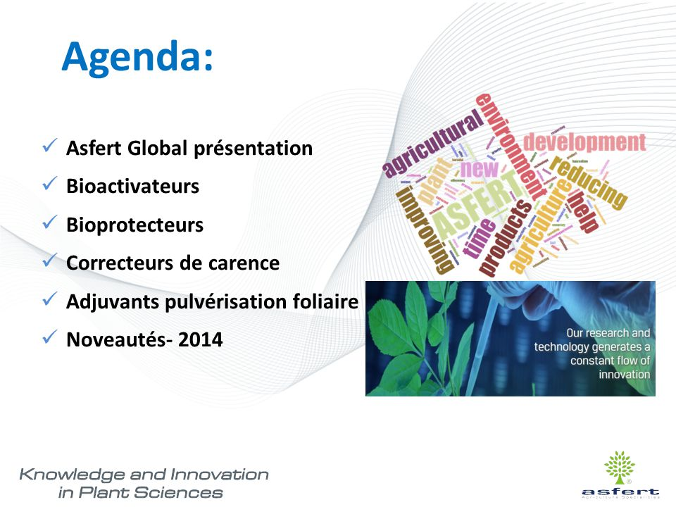 Agenda: Asfert Global présentation Bioactivateurs Bioprotecteurs