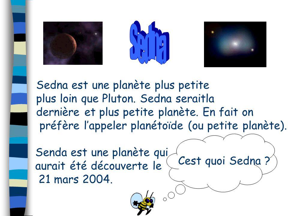 Sedna Sedna est une planète plus petite