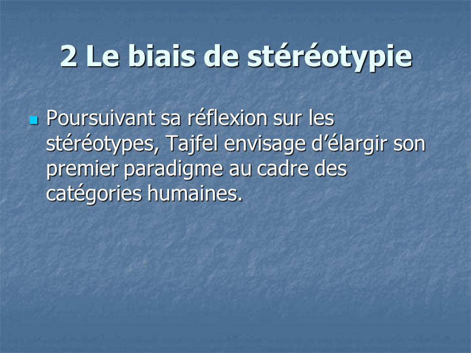 2 Le biais de stéréotypie