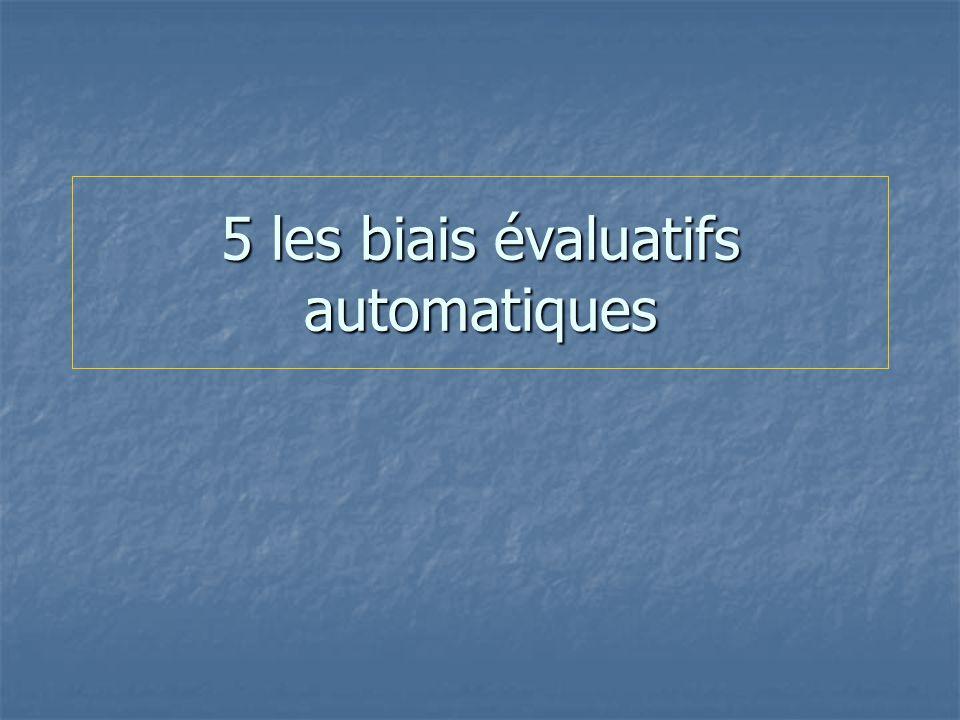 5 les biais évaluatifs automatiques
