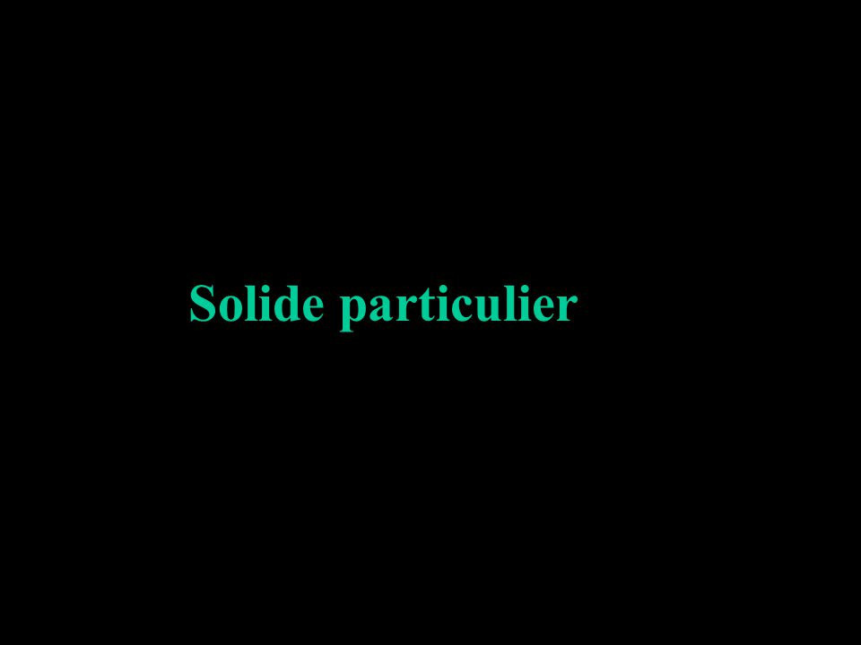 Solide particulier