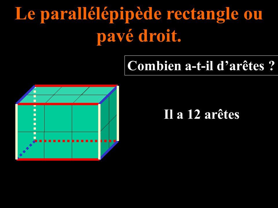 Le parallélépipède rectangle ou pavé droit. Combien a-t-il d'arêtes