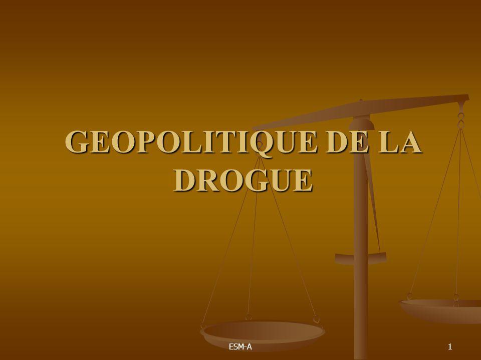 GEOPOLITIQUE DE LA DROGUE