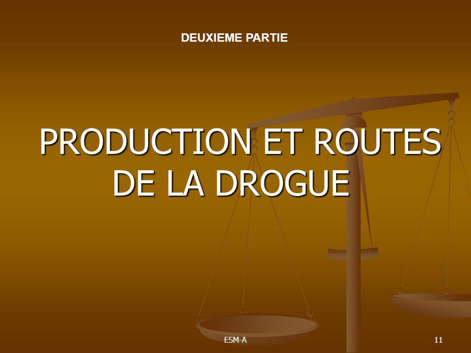 PRODUCTION ET ROUTES DE LA DROGUE