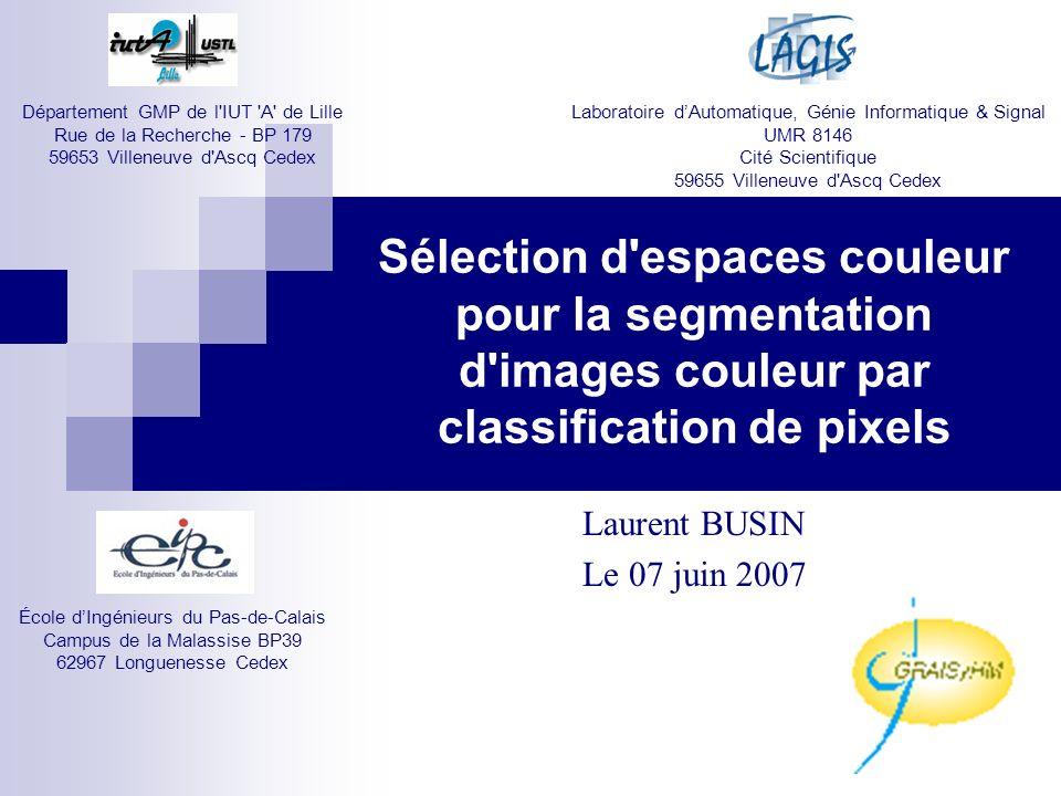 Sélection d espaces couleur pour la segmentation d images couleur par classification de pixels