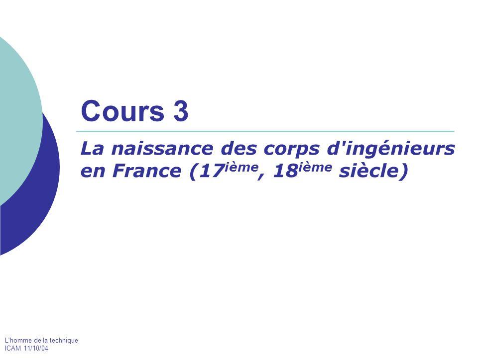 La naissance des corps d ingénieurs en France (17ième, 18ième siècle)