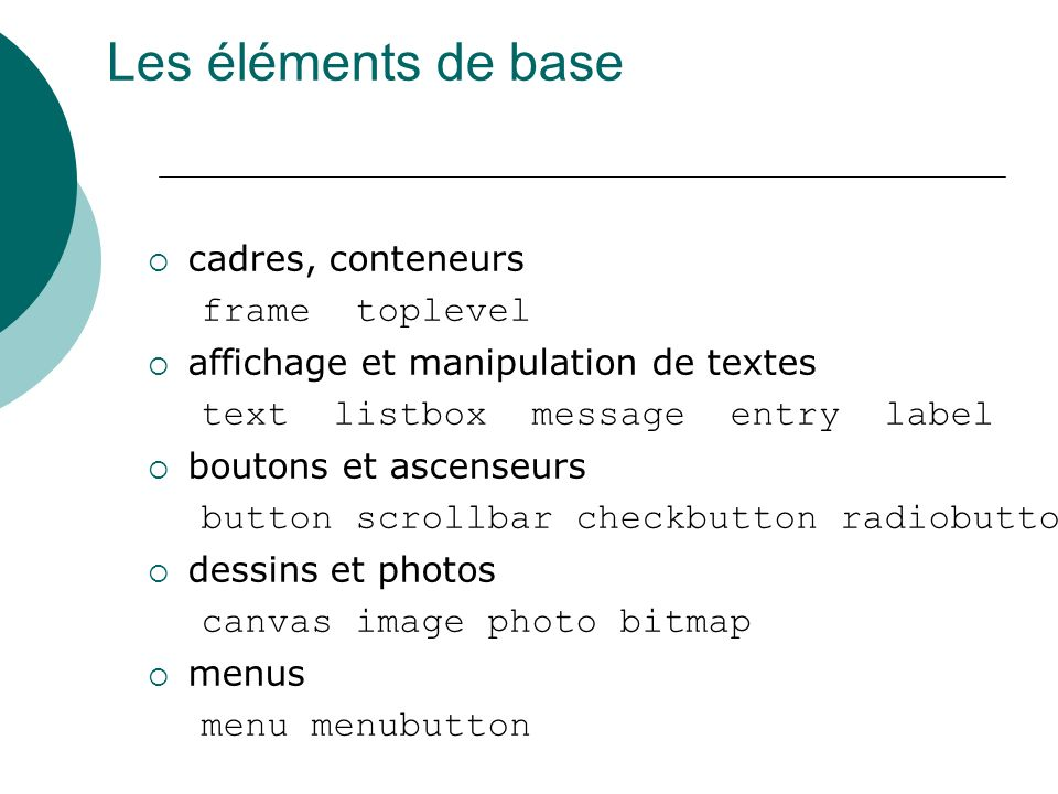Les éléments de base frame toplevel text listbox message entry label