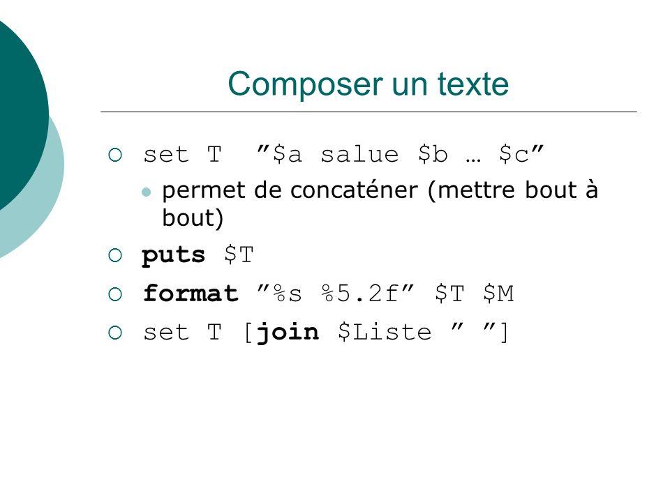 Composer un texte set T $a salue $b … $c puts $T