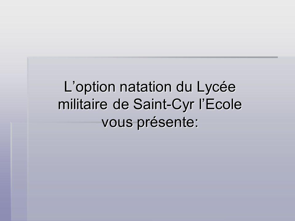 L'option natation du Lycée militaire de Saint-Cyr l'Ecole vous présente: