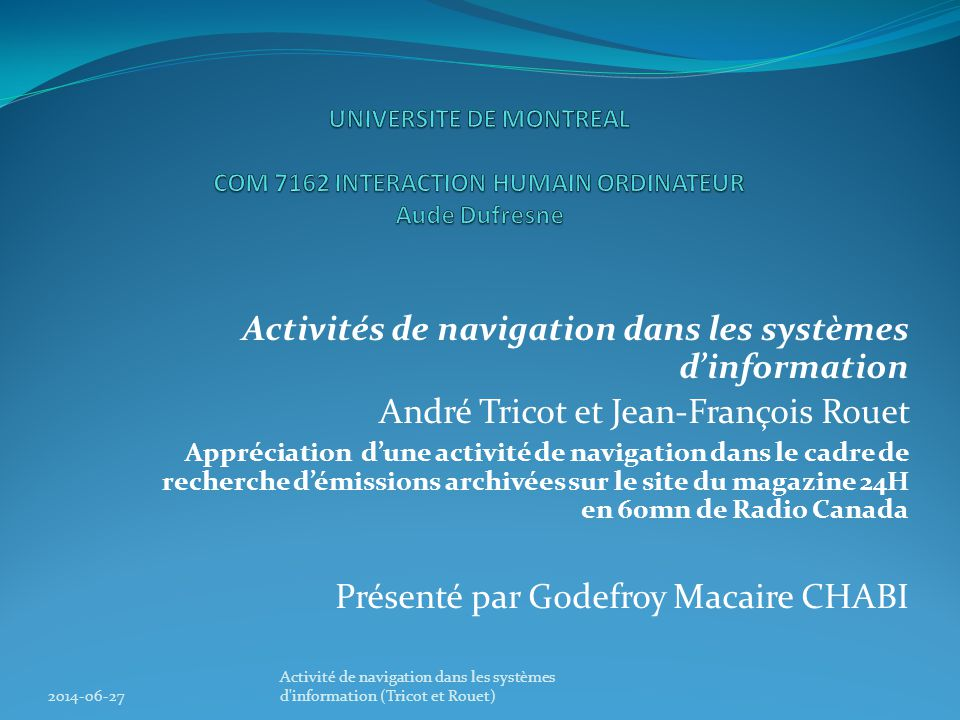 UNIVERSITE DE MONTREAL COM 7162 INTERACTION HUMAIN ORDINATEUR Aude Dufresne