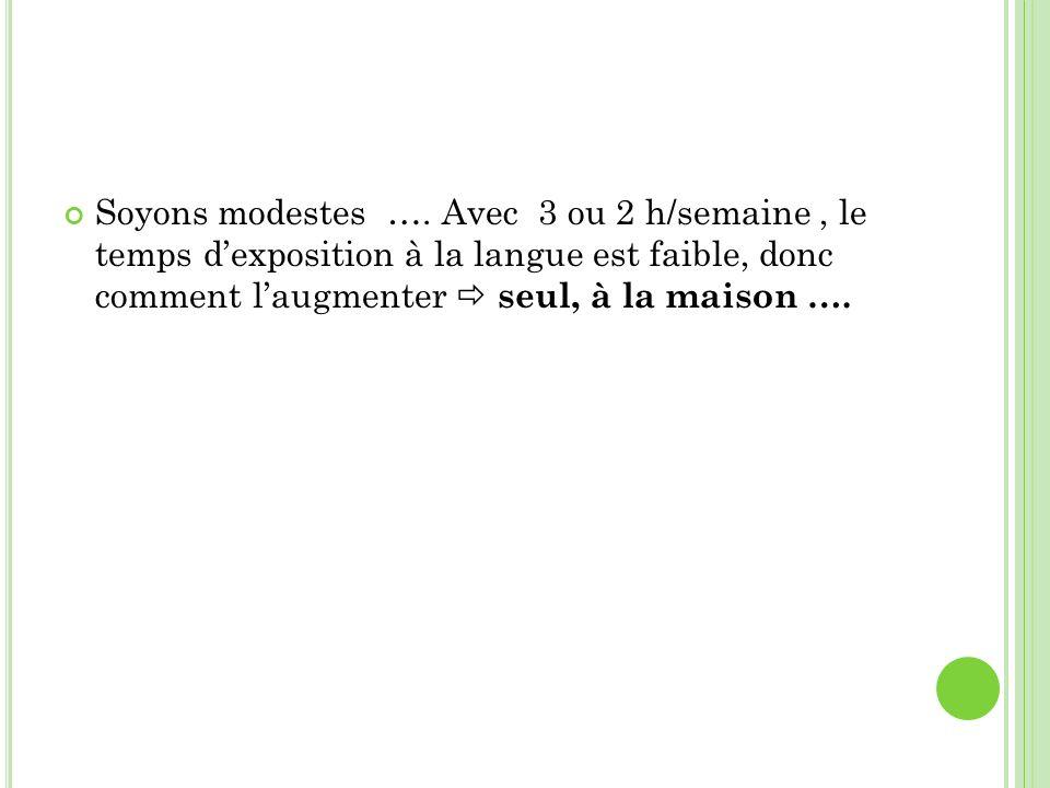 Soyons modestes ….