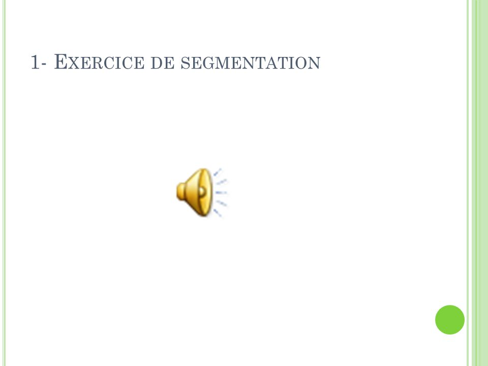 1- Exercice de segmentation